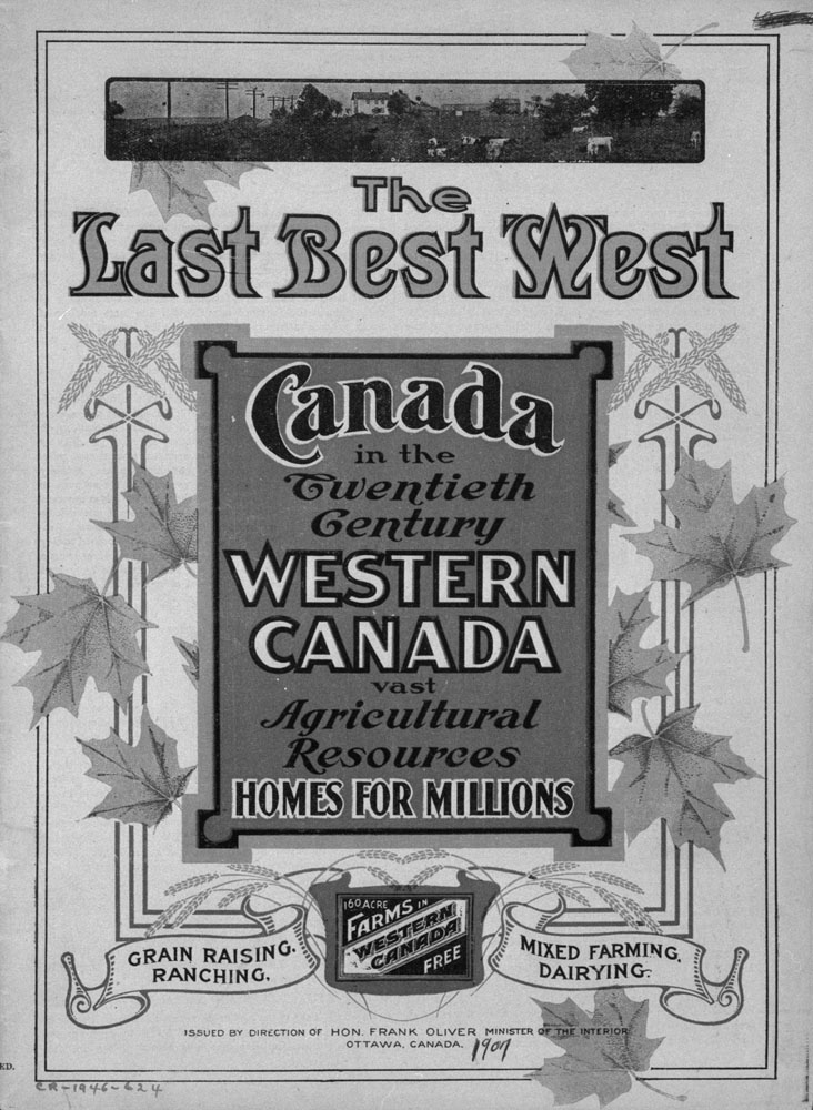 "The Last Best West. 1907. Poster reproduced in ""Canada West"". (item 1)"