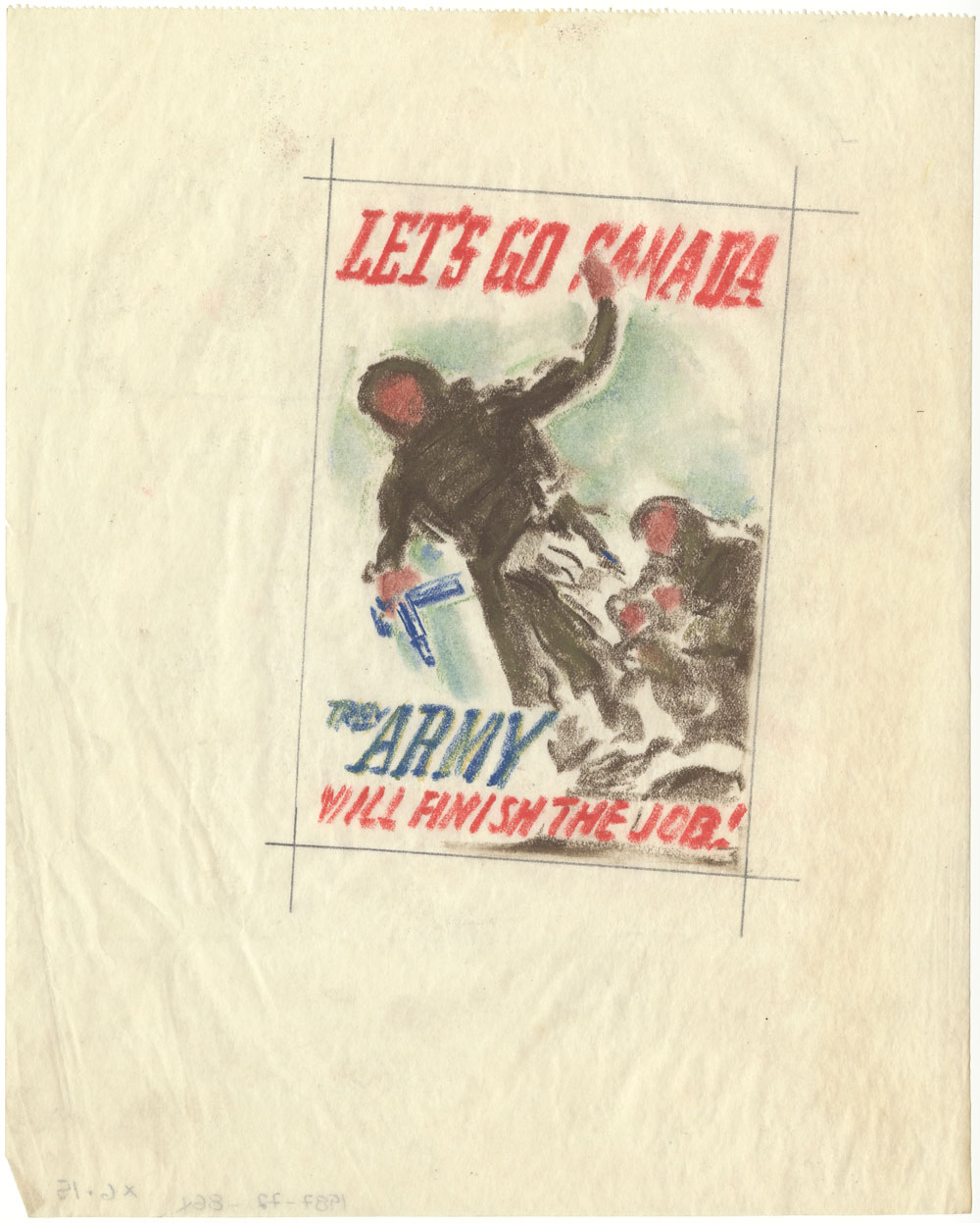 Study for Poster &#34;Let's Go Canada, the Army Will Finish the Job&#34;. (item 1)
